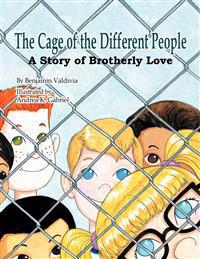 The Cage of the Different People: A Story of Brotherly Love