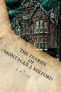 The Diaries of Montague J. Milford: The Shadow of Cavendor Manor