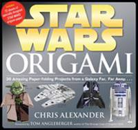 Star Wars Origami - 36 Amazing Models from a Galaxy Far, Far Away....