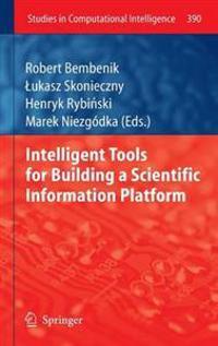 Intelligent Tools for Building a Scientific Information Platform
