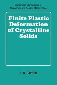 Finite Plastic Deformation of Crystalline Solids