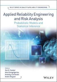 Applied Reliability Engineering and Risk Analysis: Probabilistic Models and Statistical Inference