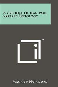A Critique of Jean Paul Sartre's Ontology