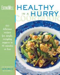 The EatingWell Healthy in a Hurry Cookbook