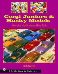 Corgi Juniors and Husky Models: A Complete Identification and Price Guide