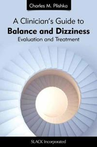 A Clinician's Guide to Balance and Dizziness