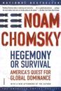 Hegemony or Survival: America's Quest for Global Dominance