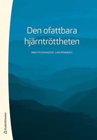 Den ofattbara hjärntröttheten - Birgitta Johansson, Lars Rönnbäck | Laserbodysculptingpittsburgh.com