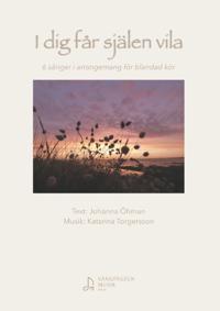I dig får själen vila : 6 sånger i arrangemang för blandad kör - Johanna Öhman pdf epub