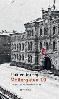 Flukten fra Møllergaten 19 - Olav Ivar Leif Paul Moltke-Hansen pdf epub