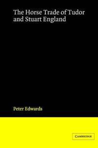 The Horse Trade of Tudor and Stuart England