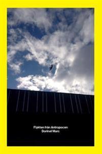 Flykten från Antropocen - Dorinel Marc pdf epub