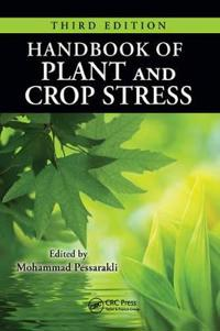 Handbook of Plant and Crop Stress, Third Edition
