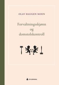 Forvaltningsskjønn og domstolskontroll - Olav Haugen Moen | Inprintwriters.org