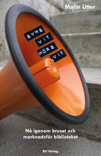 Syns vi? Hörs vi? : nå genom bruset och marknadsför biblioteket - Malin Utter | Laserbodysculptingpittsburgh.com