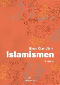 Islamismen - Bjørn Olav Utvik   Inprintwriters.org