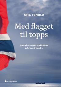Med flagget til topps - Stig Tenold | Inprintwriters.org