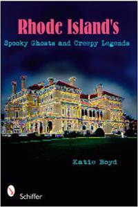 Rhode Island's Spooky Ghosts & Creepy Legends