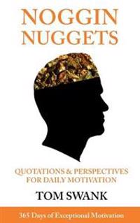 Noggin Nuggets: 365 Days of Exceptional Motivation