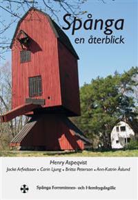 Spånga : en återblick - Henry Aspeqvist, Jocke Arfvidsson, Carin Ljung, Britta Peterson, Ann-Katrin Åslund pdf epub