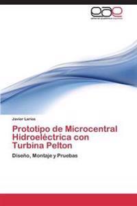 Prototipo de Microcentral Hidroelectrica Con Turbina Pelton