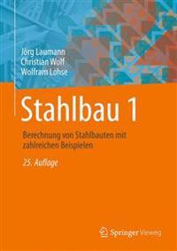 Stahlbau 1: Bemessung Von Stahlbauten Nach Eurocode Mit Zahlreichen Beispielen