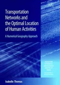 Transportation Networks and the Optimal Location of Human Activities