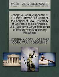 Joseph A. Cota, Appellant, V. L. Dale Coffman, as Dean of the School of Law, University of California at Los Angeles. U.S. Supreme Court Transcript of Record with Supporting Pleadings