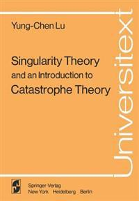 Singularity Theory and an Introduction to Catastrophe Theory