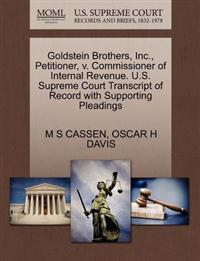 Goldstein Brothers, Inc., Petitioner, V. Commissioner of Internal Revenue. U.S. Supreme Court Transcript of Record with Supporting Pleadings