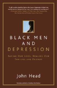 Black Men and Depression: Understanding and Overcoming Depression in Black Men