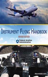 Instrument Flying Handbook: ASA FAA-H-8083-15B