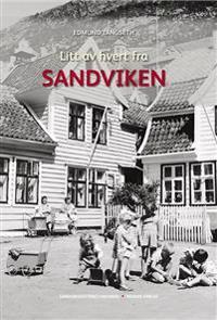 Litt av hvert fra Sandviken - Edmund Tangseth   Inprintwriters.org