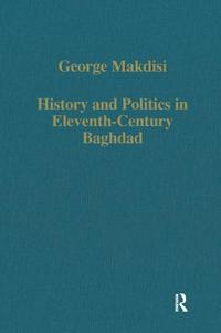 History and Politics in Eleventh-Century Baghdad