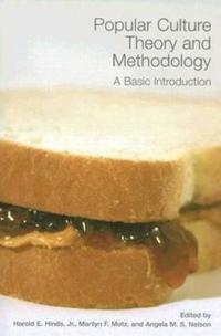 Popular Culture Theory and Methodology