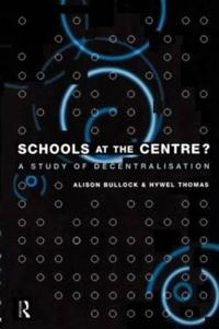 Schools at the Centre?