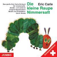 Die kleine Raupe Nimmersatt. Schwyzertüütsch. CD