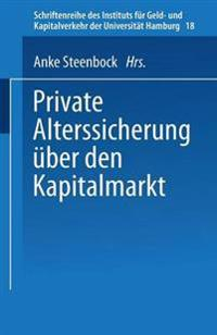 Private Alterssicherung Über Den Kapitalmarkt