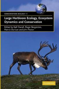 Large Herbivore Ecology And Ecosystem Dynamics and Conservation