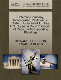 Coleman Company, Incorporated, Petitioner, V. Cleta S. Gray and A.L. Gray. U.S. Supreme Court Transcript of Record with Supporting Pleadings