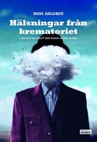 Hälsningar från krematoriet : vad kan jag säga? Hon körde skiten ur mig - Hans Ahlgren   Laserbodysculptingpittsburgh.com