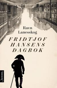 Fridtjof Hansens dagbok - Ravn Lanesskog | Ridgeroadrun.org