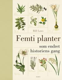 Femti planter som endret historiens gang - Bill Laws | Inprintwriters.org