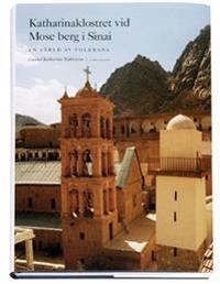 Katharinaklostret vid Mose berg i Sinai : en värld av tolerans