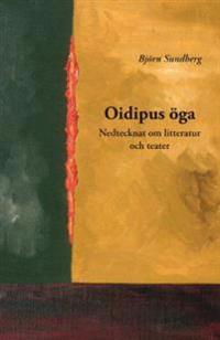 Oidipus öga : nedtecknat om litteratur och teater