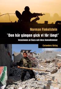 """""""Den här gången gick vi för långt"""" : invasionen av Gaza och dess konsekvenser"""