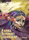 Famna feminint ledarskap : kvinnliga ledare får ordet i 2000-talets kurvigaste antologi