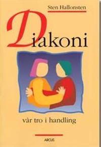 Diakoni : vår tro i handling