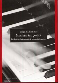 Musiken tar gestalt : professionella tonkonstnärers musikskapande