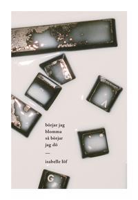 Börjar jag blomma så börjar jag dö - Isabelle Löf pdf epub